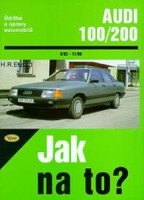 Kniha AUDI 100/200 /69 - 200 PS a diesel/ 9/82 -11/90